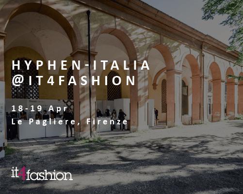 Hyphen-Italia ti aspetta all'IT4Fashion2018