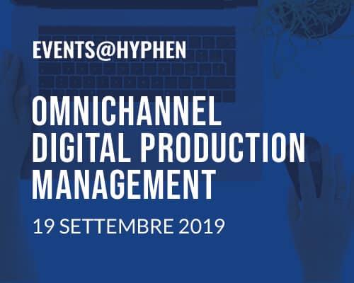 Events@Hyphen: Omnichannel Digital Production Management